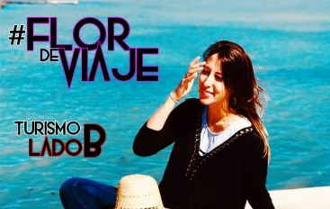 #FlorDeViaje: Turismo Lado B