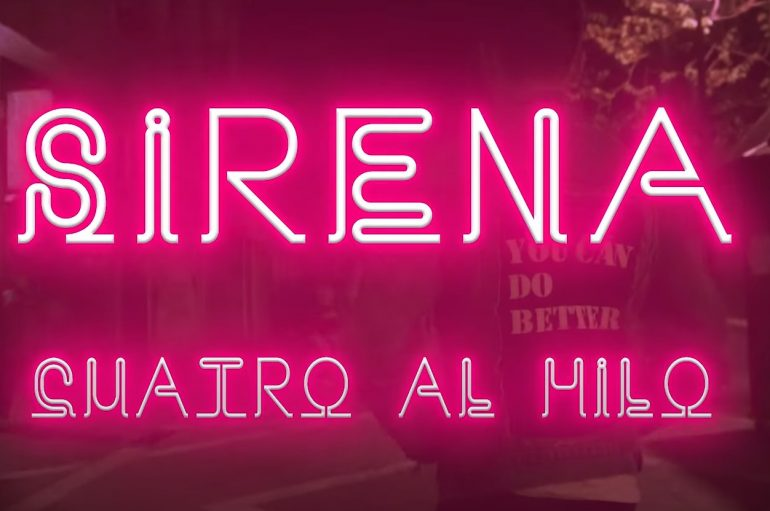 """▪ Sirena ▪ El nuevo sencillo que nos regala """"Cuatro al hilo"""""""